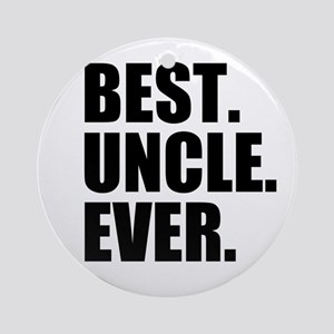 Best Uncle Ever Ornament (Round)