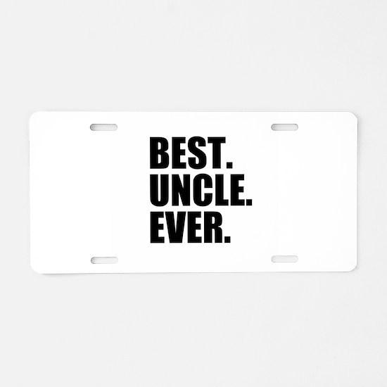 Best Uncle Ever Aluminum License Plate