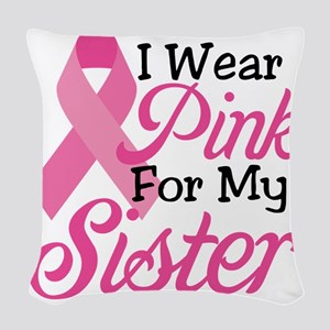 I Wear Pink For My Sister Woven Throw Pillow
