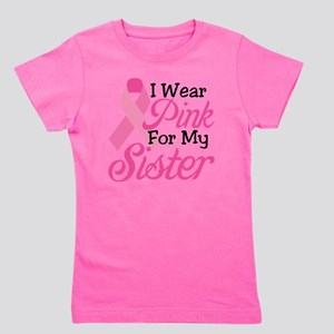 I Wear Pink For My Sister Girl's Tee