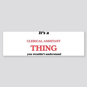 It's and Clerical Assistant thi Bumper Sticker