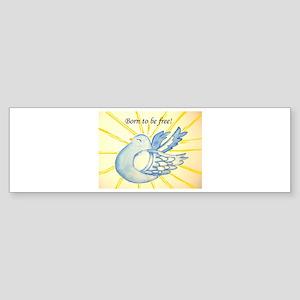 Born to be free! Bumper Sticker