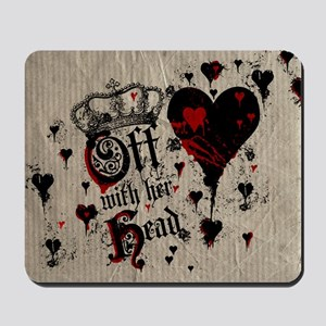 off-with-her-head_b Mousepad