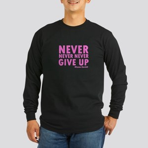 Never Never Give Up Long Sleeve Dark T-Shirt