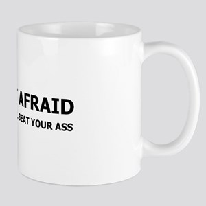 I am not afraid of you Mug