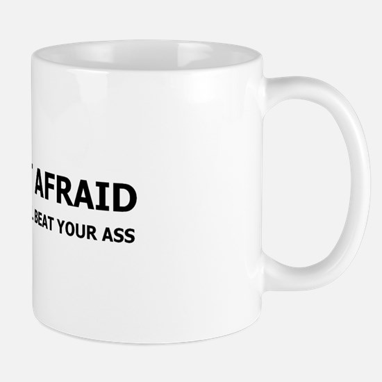 I am not afraid of you Mug