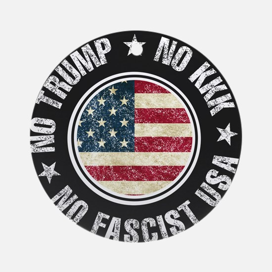 No Trump No KKK No Fascist USA Round Ornament