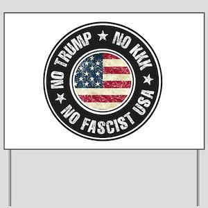 No Trump No KKK No Fascist USA Yard Sign