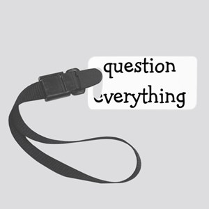 question everything back Small Luggage Tag