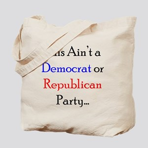 This Aint a Democrat or Republican Party. Tote Bag