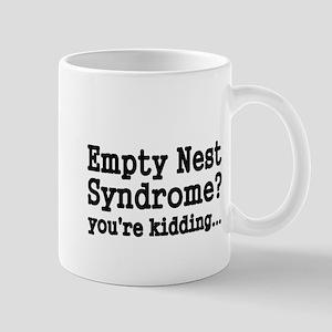 Empty Nest Syndrome Youre kidding Mugs