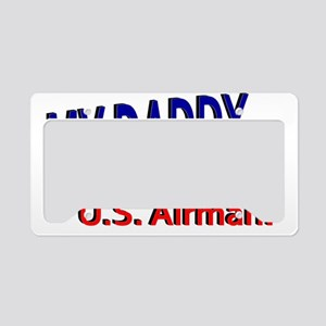 My Daddy is a US Airman License Plate Holder