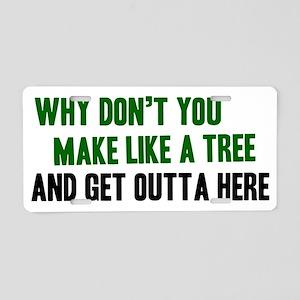 Make-like-a-tree-(white-shi Aluminum License Plate