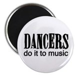 Dancers do it to Music Magnet