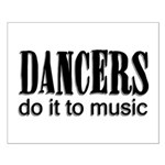 Dancers do it to Music Small Poster