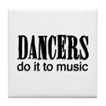 Dancers do it to Music Tile Coaster