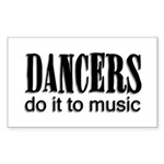Dancers do it to Music Rectangle Sticker