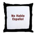 No Hablo Espanol Throw Pillow