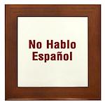 No Hablo Espanol Framed Tile