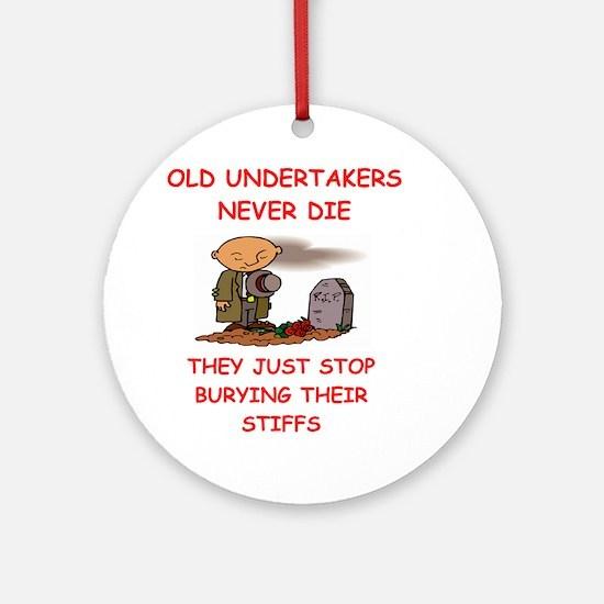undertaker joke Ornament (Round)