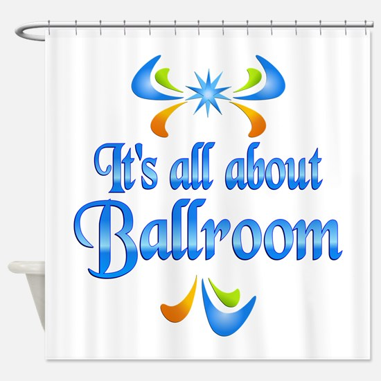 About Ballroom Shower Curtain