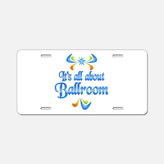 About Ballroom Aluminum License Plate