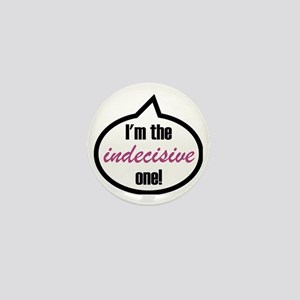 Im_the_indecisive Mini Button