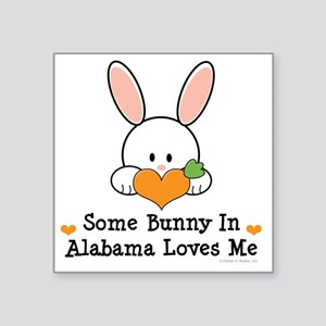 "2-AlabamaSomeBunnyLovesMe Square Sticker 3"" x 3"""
