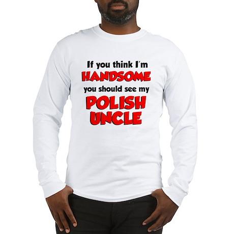 My Polish Uncle Long Sleeve T-Shirt