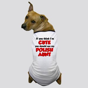 Cute Polish Aunt Dog T-Shirt
