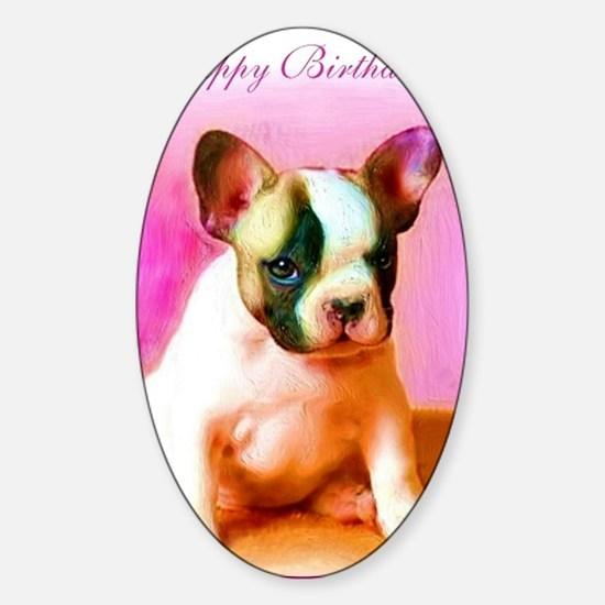 happy_birthday_french_bulldog_art_g Sticker (Oval)
