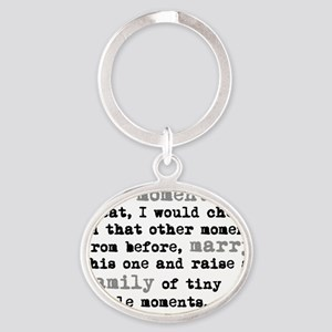 Dr cox this moment Oval Keychain