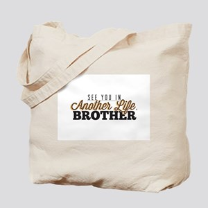 See You In Another Life, Brother LostTV Quote Tote