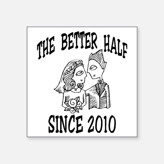 "2-Better Year 2 10 Square Sticker 3"" x 3"""