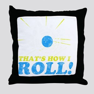 How I Roll -dk Throw Pillow