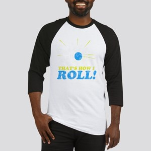 How I Roll -dk Baseball Jersey