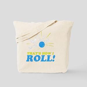 How I Roll -dk Tote Bag