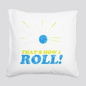 How I Roll -dk Square Canvas Pillow