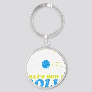 How I Roll -dk Round Keychain