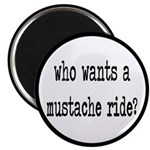 Who Wants A Mustache Ride? Magnet