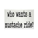 Who Wants A Mustache Ride? Rectangle Magnet (10 pa