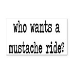 Who Wants A Mustache Ride? Rectangle Car Magnet