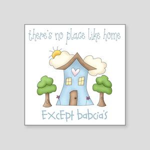 "no place like grandmas Square Sticker 3"" x 3"""