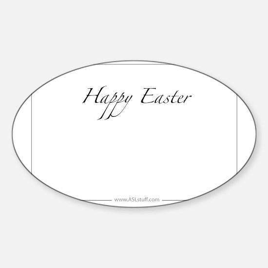 HappyEasterHorzASLstuffInside Sticker (Oval)