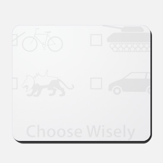 Choose Wisely-lt Mousepad