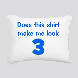 doesthisshirtmakemelook_ Rectangular Canvas Pillow