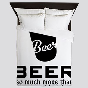 Beer So Much More Than Just A Breakfas Queen Duvet