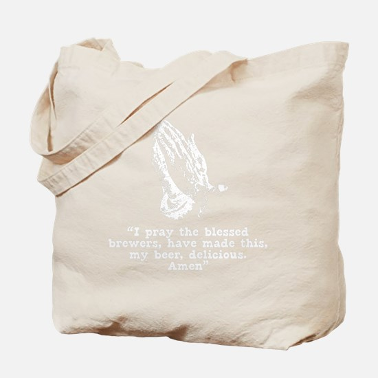 I Pray The Blessed Brewers White Tote Bag