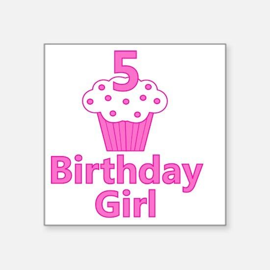 "birthdaygirl_5 Square Sticker 3"" x 3"""