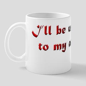 ILL BE USING THESE TO MY ADVANTAGE U.S. Mug